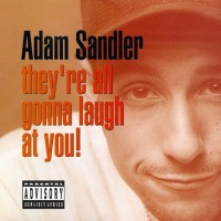 Sandler, Adam. They're All Gonna Laugh At You! (RSD2018) (2 LP)