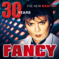 Fancy. The New Best Of - 30 Years (CD)