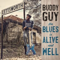 Guy, Buddy. The Blues Is Alive And Well (CD)