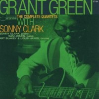 Grant Green. The Complete Quartets With Sonny Clark (2 CD)
