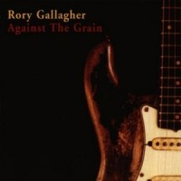 Rory Gallagher. Against The Grain (CD)