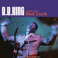LP B.B. King. Nothin' But... Bad Luck (LP)
