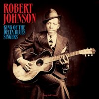 Robert Johnson. King Of The Delta Blues Singers (LP)