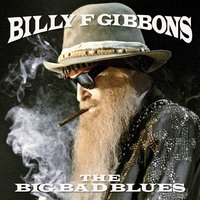 Gibbons, Billy. The Big Bad Blues (CD)