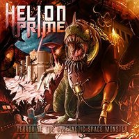 Helion Prime. Terror Of The Cybernetic Space Monster (CD)