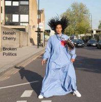 Neneh Cherry. Broken Politics (CD)