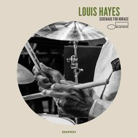 Louis Hayes. Serenade For Horace (CD)