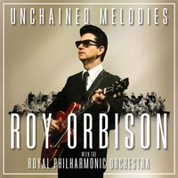 Roy Orbison. Unchained Melodies. Roy Orbison & The Royal Philharmonic Orchestra (CD)