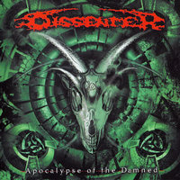 Dissenter. Apocalypse Of The Damned (CD)