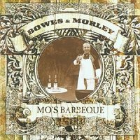 Bowes & Morley. Mo`s Barbeque (CD)