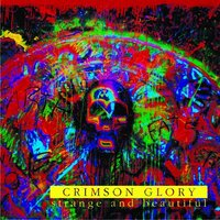 Crimson Glory. Strange and Beautiful (1991) (CD)
