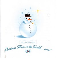 Сборник. The Most Relaxing Christmas Album In The World... Ever! (2 CD)