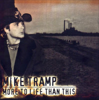Mike Tramp (White Lion). More To Life Than This (CD)