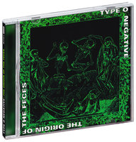 Audio CD Type O Negative. The Origin Of The Feces