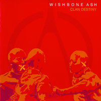 Wishbone Ash. Clan Destiny (CD)