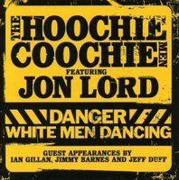 Jon Lord With The Hoochie Coochie Men. Danger: White Men Dancing (DVD + CD)