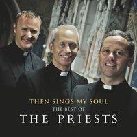 The Priests. Then Sings My Soul. The Best of The Priests (CD)