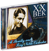 XX век. Ретропанорама. Al Bowlly And Ray Noble Orchestra (CD)