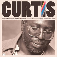 Curtis Mayfield. Keep On Keeping On: Curtis Mayfield Studio Albums 1970-1974 (4 LP)