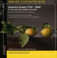 Audio CD Ginevra Costantini Negri. Rossini: My Own Private Musical Theatre - A Selection from the Peches de Vieillesse