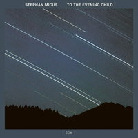 Audio CD Stephan Micus. To The Evening Child