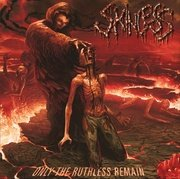 Skinless. Only the Ruthless Remain (CD)