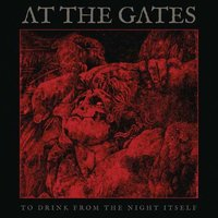 LP At The Gates. To Drink From The Night Itself (LP)