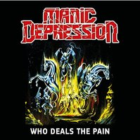 Manic Depression. Who Deals The Pain (demo) (CD)