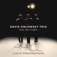 David Orlowsky Trio. One Last Night - Live At Elbphilharmonie (CD)