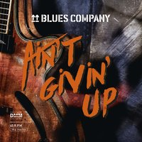 Blues Company. Ain't Givin' Up (LP)