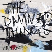 The Damned Things. High Crimes (CD)