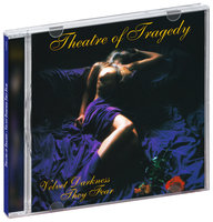 Theatre Of Tragedy. Velvet Darkness They Fear (CD)