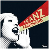 LP Franz Ferdinand. You Could Have It So Much Better (LP)