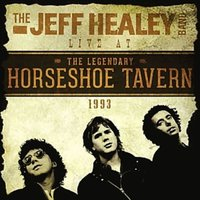 The Jeff Healey Band. Live At The Horsehoe Tavern 1993 (CD)