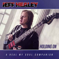 Audio CD Jeff Healey Band. Holding On: A Heal My Soul Companion