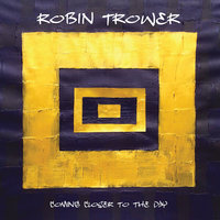 LP Robin Trower. Coming Closer To The Day (LP)