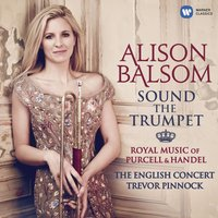 LP Alison Balsom / The English Concert / Trevor Pinnock. Sound the Trumpet: Royal Music of Purcell & Handel (LP)