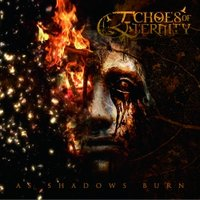 Audio CD Echoes Of Eternity. As Shadows Burn
