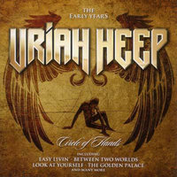 Uriah Heep. Circle Of Hands. The Early Years (CD)