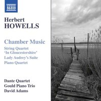 Audio CD Chamber Music. H. Howells: String Quartet No. 3 / Piano Quartet / Lady Audrey's Suite