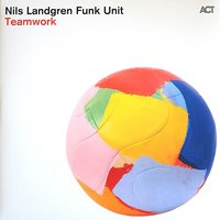 Nils Landgren & Funk Unit. Teamwork (2 LP)