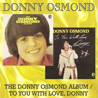 Donny Osmond. Donny Osmond Album / To You With Love, Donny (CD)