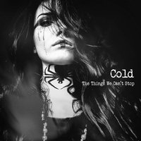 Cold. The Things We Can't Stop (CD)
