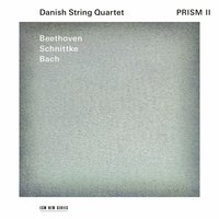 Audio CD Danish String Quartet. Prism II: Beethoven, Schnittke, Bach