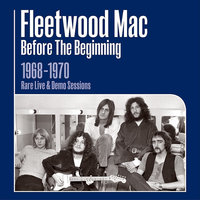 Fleetwood Mac. Before the Beginning (1968-1970) (3 CD)