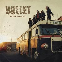 Bullet. Dust To Gold (LP + CD)