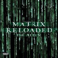 Various Artists. The Matrix Reloaded (Music From And Inspired By The Motion Picture) (3 LP) / Саундтрек к фильму: Матрица