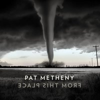 Pat Metheny. From This Place (CD)