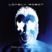 LP Lonely Robot. Feelings Are Good (LP)