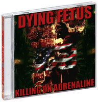 Dying Fetus. Killing On Adrenaline (CD)